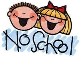 NO SCHOOL ON MONDAY, JANUARY 21 MARTIN LUTHER KING, JR. DAY AND MONDAY, JANUARY 28.
